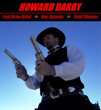 Howard Darby - Fast Draw Artist, Gun Spinner, Trick Shooter